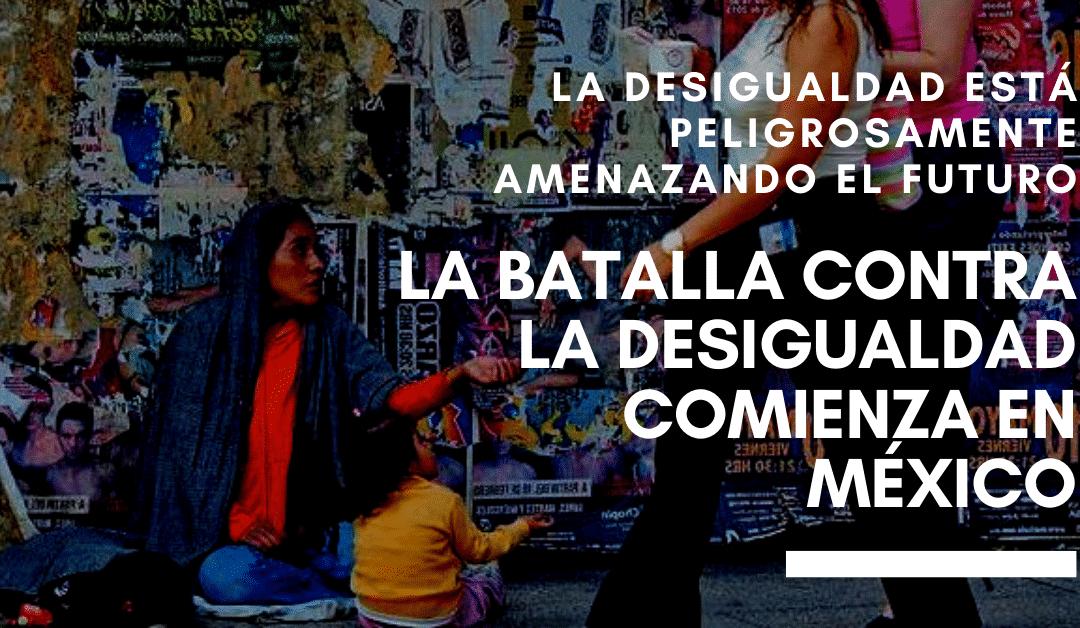 La batalla contra la desigualdad comienza en México
